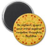 Sea vigilante; guarde su mente contra negativa ... imán redondo 5 cm