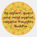 Sea vigilante; guarde su mente contra negativa pegatina redonda