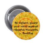 Sea vigilante; guarde su mente contra negativa ... pin redondo 5 cm