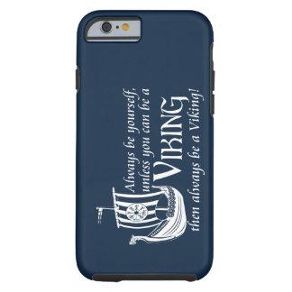 ¡Sea Viking! Funda De iPhone 6 Tough