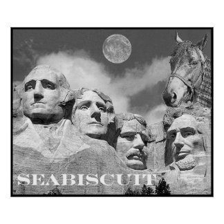 Seabiscuit is on Mount Rushmore! Poster