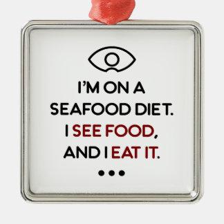 Seafood See Food Eat It Diet Metal Ornament