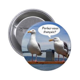 Seagulls speak French Pinback Button