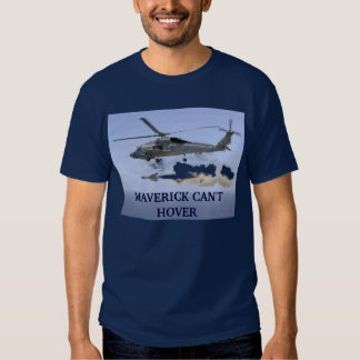 Seahawk missile, MAVERICK CAN'T HOVER T-shirt