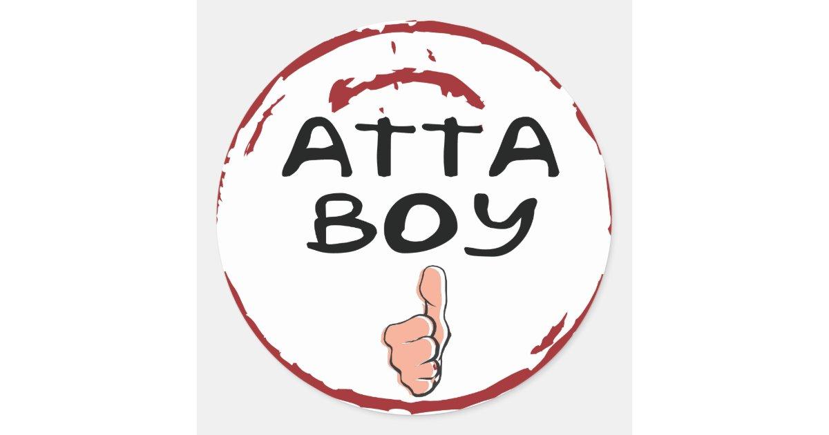 Seal Of Approval Atta Boy Stickers Atta Boy Zazzle