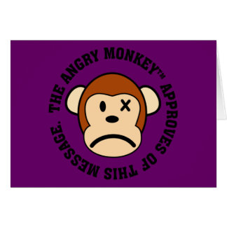 Seal of Approval: Message endorsed by Angry Monkey Card