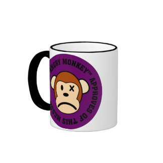 Seal of Approval: Message endorsed by Angry Monkey Ringer Mug