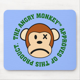Seal of Approval: Product endorsed by Angry Monkey Mouse Pad