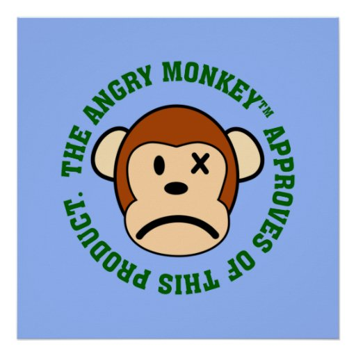 Seal of Approval: Product endorsed by Angry Monkey Posters