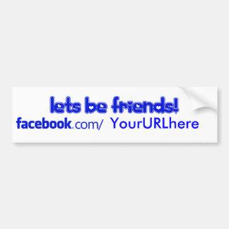 ¡Seamos amigos! Pegatina para el parachoques de Fa Pegatina De Parachoque