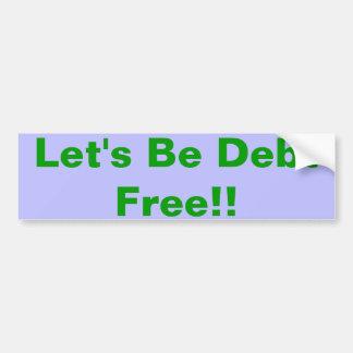 ¡Seamos deuda libre!! Pegatina Para Auto