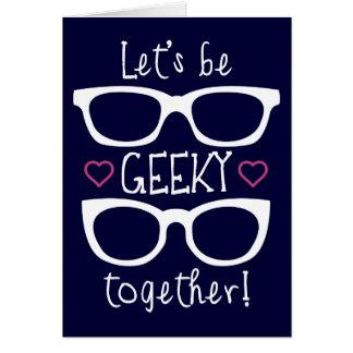 Seamos Geeky juntos Felicitacion
