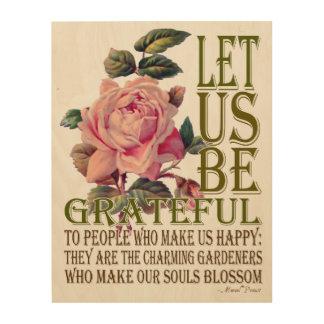 Seamos rosa del Agradecido-Rosa - lona de madera 1 Cuadros De Madera