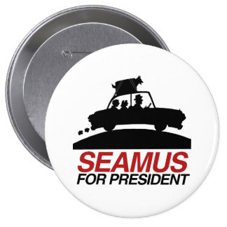 Seamus para President.png Pin Redondo De 4 Pulgadas