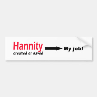 Sean Hannity Created or Saved my Job Car Bumper Sticker