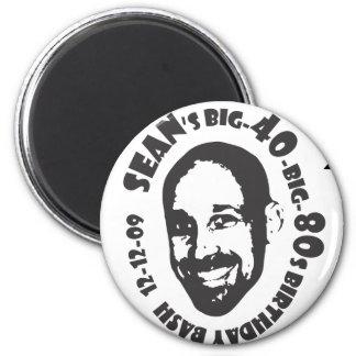 Sean's Big-80s-Big-40 Birthday 2 Inch Round Magnet