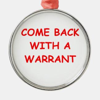 search warrant metal ornament