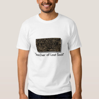 """""""Searcher of Lost Souls"""" Ghost Hunter Tee Shirt"""