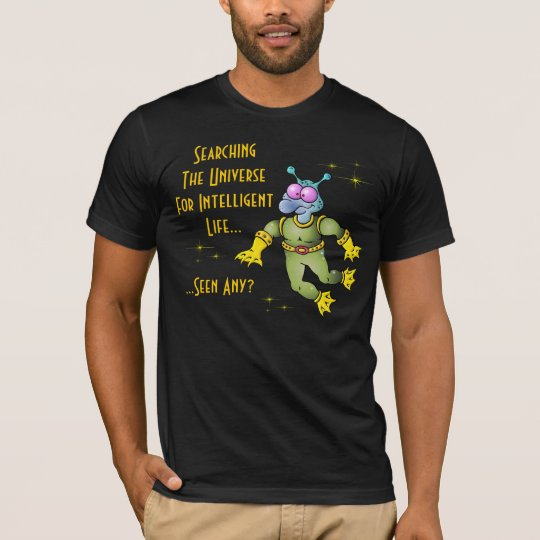 Searching For Intelligent Life T-Shirt