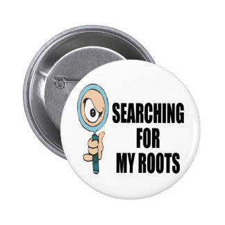 Searching For My Roots Pin