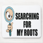 Searching For My Roots Mousepad