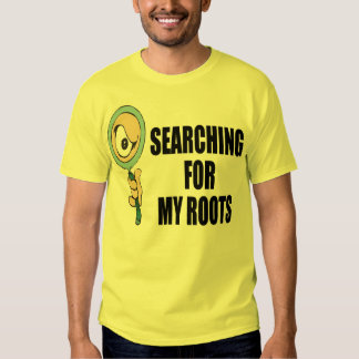 Searching For My Roots T-shirt