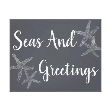 Seas And Greetings Canvas Print