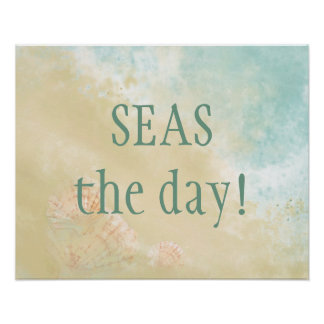 Seas the day Fun Beach Quote Poster