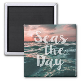 Seas the day quote ocean beach magnet