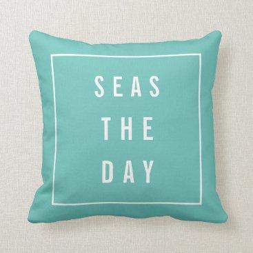 Beach Themed Seas the Day Throw Pillow