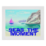 Seas The Moment Poster