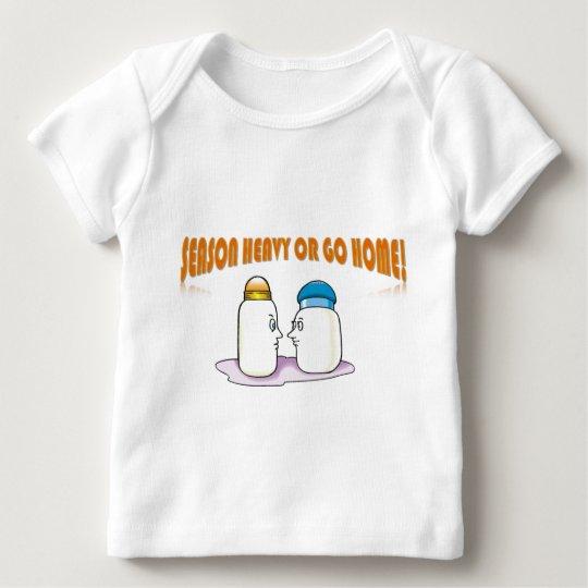 Season Heavy or Go Home! Baby T-Shirt