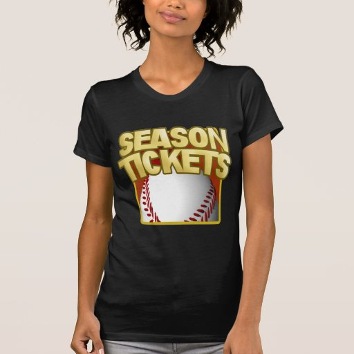 Season Tickets T-shirt