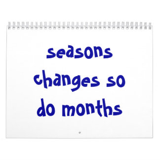 seasons changes so do months calendar