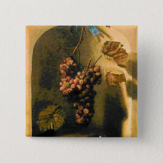 SEASON'S FRUITS -PROSPERITY HANGED GRAPES Rustic Pinback Button