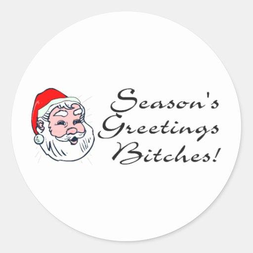 Seasons Greetings Bitches Santa Classic Round Sticker