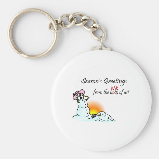 Seasons Greetings From The Both Of Us (Me) Keychain