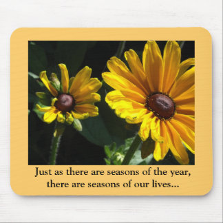 Seasons of Our Lives....Black Eyed Susans Mouse Pad