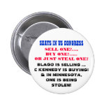 SEATS IN US CONGRESS SELL ONE? BUY ONE? STEAL ONE? BUTTON