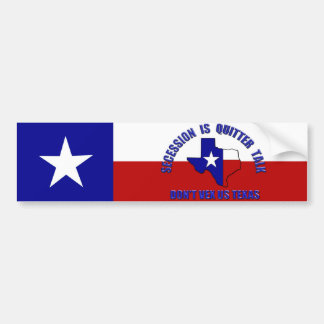 Secession is Quitter Talk - Don't Vex Us Texas Bumper Sticker