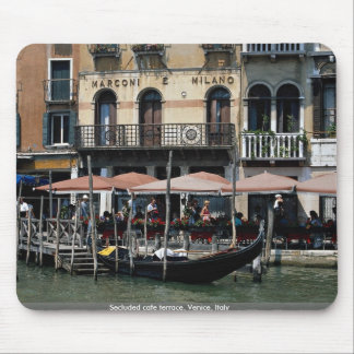 Secluded cafe terrace, Venice, Italy Mouse Pad