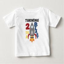 Second Birthday Rocket Shirt, Turning 2 Is A Blast Baby T-Shirt