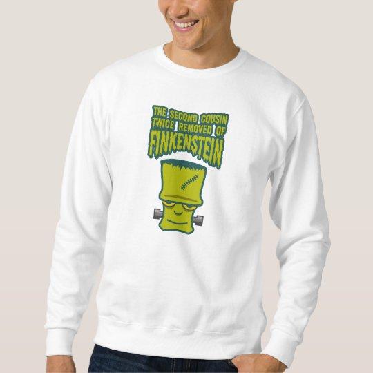 Second Cousin Twice Removed of Finklestein Sweatshirt