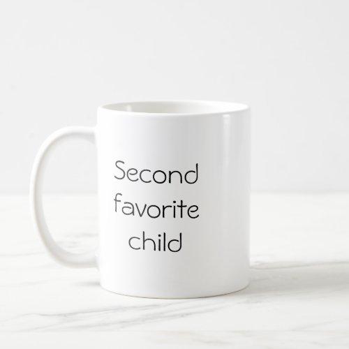 Second favorite child Mug
