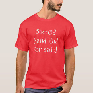 Second hand dad for sale! T-Shirt