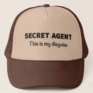 SECRET AGENT This is my disguise Trucker Hat