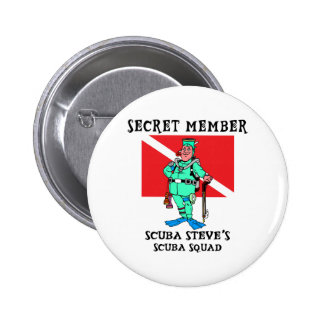 Secret Member SCUBA Steve Pinback Button