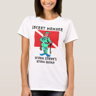 Secret Member SCUBA Steve Woman's T-Shirt