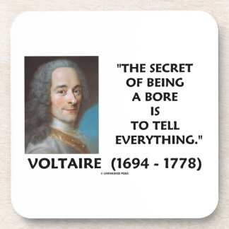 Secret Of Being A Bore Tell Everything Voltaire Coaster