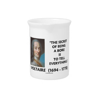 Secret Of Being A Bore Tell Everything Voltaire Drink Pitcher
